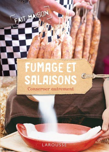 Fumage et salaisons - Conserver autrement: Amazon.fr: Dick Strawbridge, James Strawbridge, Florence Paban-Lebret: Livres