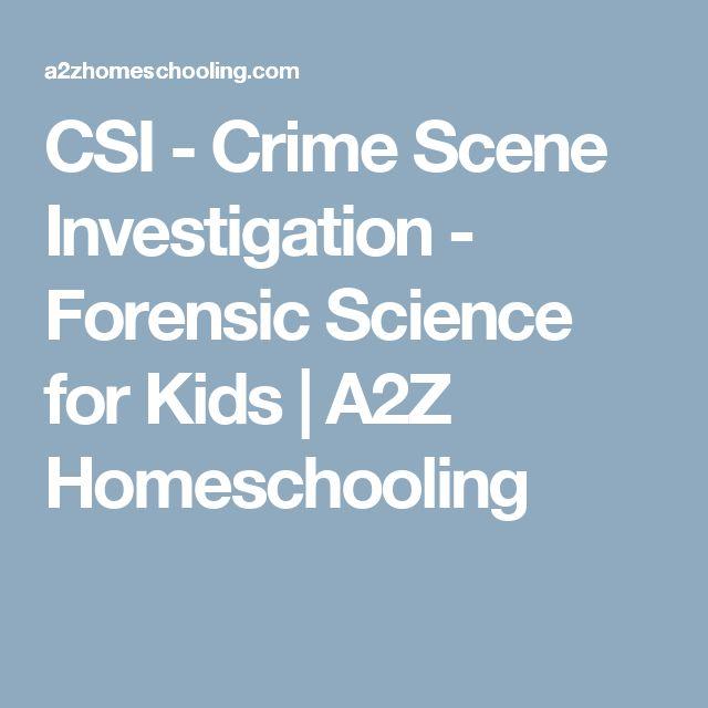 CSI - Crime Scene Investigation - Forensic Science for Kids   A2Z Homeschooling