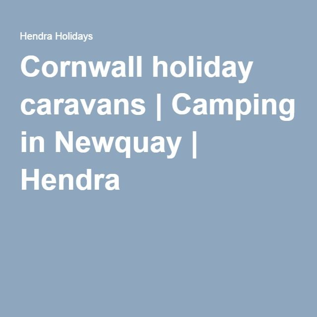 Cornwall holiday caravans | Camping in Newquay | Hendra