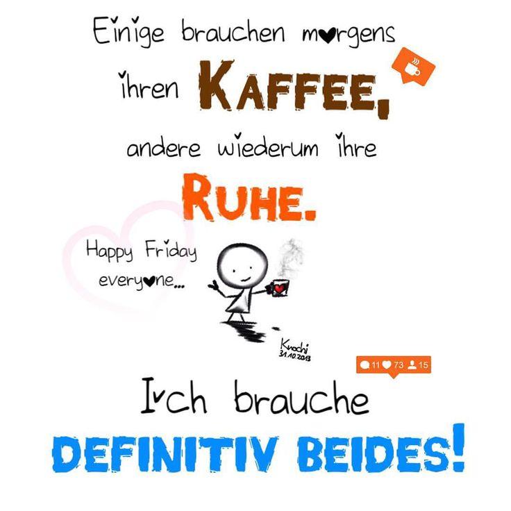Einige brauchen #morgens ihren #Kaffee ☕️. Andere wiederum ihre #Ruhe. Ich brauche #definitiv beides!!! #Happyfridayeveryone  #spruch #sprüche #sprüche4you #spruchdestages ✅ #knochi_art …kommt später alle gut ins #Wochenende  #Freitag13. ...