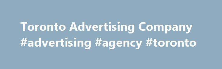 Toronto Advertising Company #advertising #agency #toronto http://lesotho.remmont.com/toronto-advertising-company-advertising-agency-toronto/  # THE TORONTO ADVERTISING COMPANY ONLINE ADVERTISING AND DIGITAL ADVERTISING Advertising has changed since the traditional 30-second TV spot. Online advertising and digital advertising are now important to business growth. Choosing the A5 Agency as your Toronto online advertising firm or your Toronto digital advertising company is a great place to…