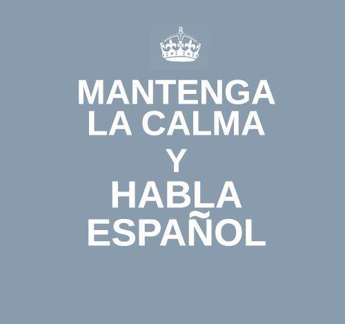 Mantenga la calma y habla español