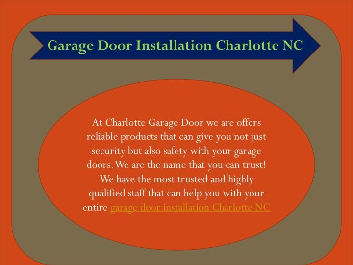 At Charlotte Garage Door we are offers reliable products that can give you not just security but also safety with your garage doors.