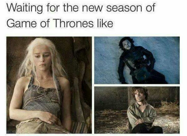 Waiting for a new season of Game of Thrones is like