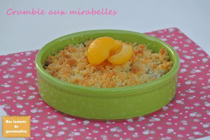 Crumble aux mirabelles   http://mesinstantsdegourmandise.blogspot.fr/2014/08/crumble-aux-mirabelles.html