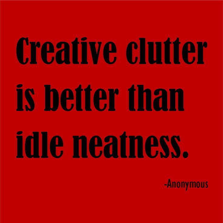 "This soooo describes me...and makes me feel so much better about my ""clutter!"""