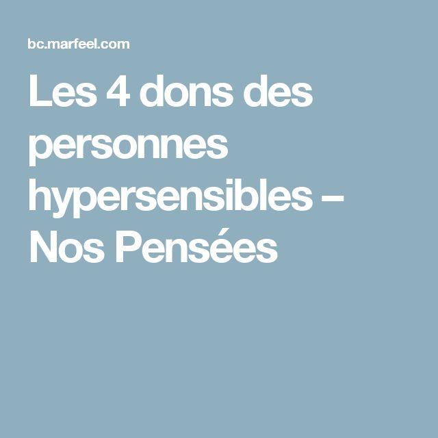 Les 4 dons des personnes hypersensibles – Nos Pensées