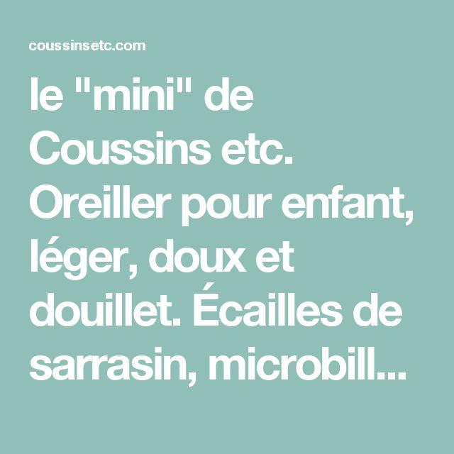 """le """"mini"""" de Coussins etc. Oreiller pour enfant, léger, doux et douillet. Écailles de sarrasin, microbilles, minky."""
