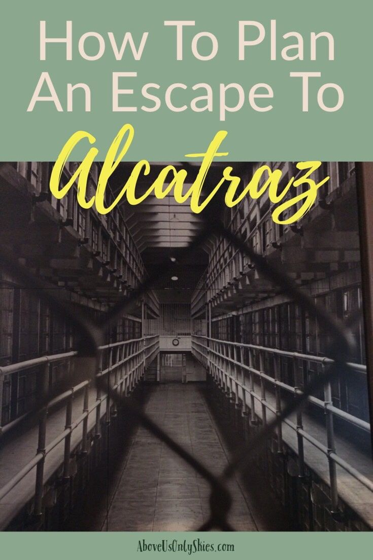 How To Plan An Escape To Alcatraz How To Plan One In A Million