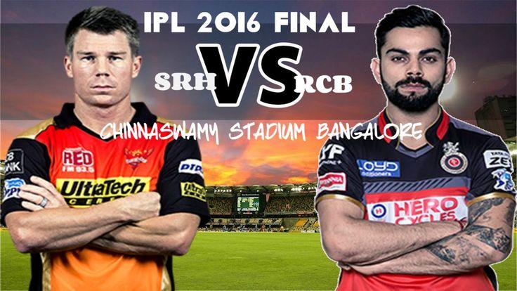 IPL 2016 Final Royal Challengers Bangalore vs Sunrisers Hyderabad Match