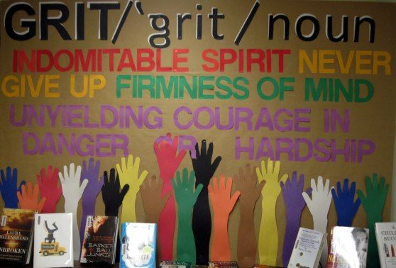 GOT GRIT? Start of year bulletin board. Display books, pictures, biographies of scientists who had or have GRIT.