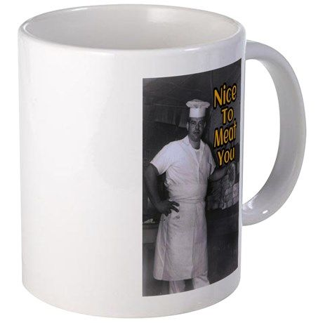 Nice To Meat You Mugs on CafePress.com