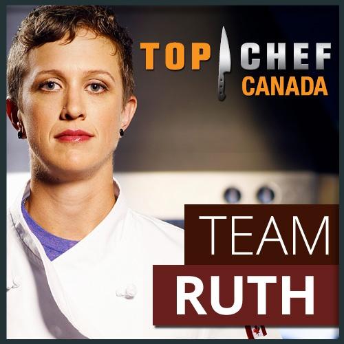 I'm on Team Ruth!  Ruth Eddolls - Top Chef Canada - Food Network Canada