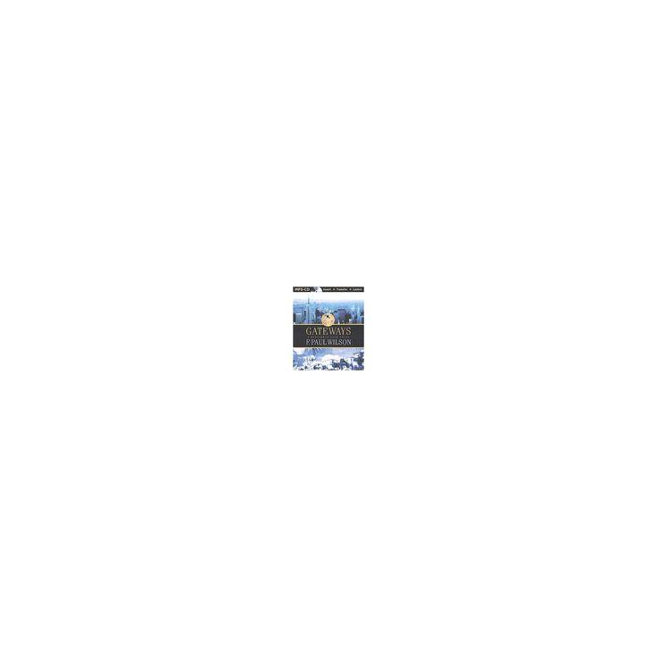 Gateways (Unabridged) (MP3-CD) (F. Paul Wilson)