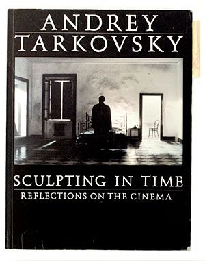 Sculpting in Time by Andrey Tarkovsky
