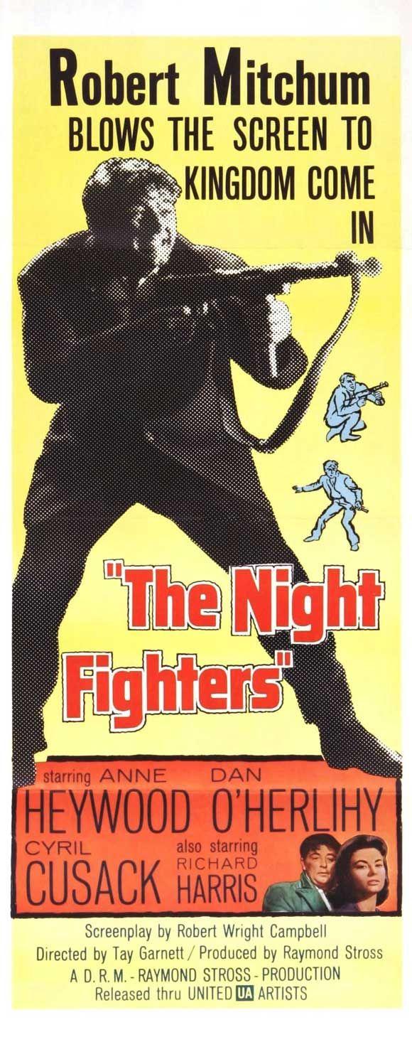 The Night Fighters (1960) Stars: Robert Mitchum, Richard Harris, Anne Heywood, Dan O'Herlihy, Cyril Cusack ~  Director: Tay Garnett