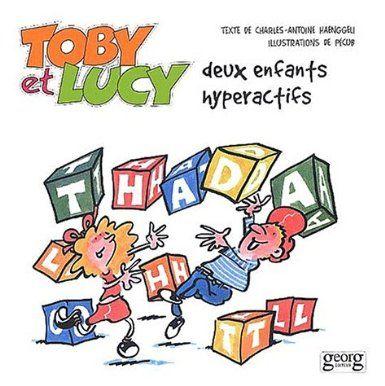 Toby et Lucy, deux enfants hyperactifs  www.tdah.be