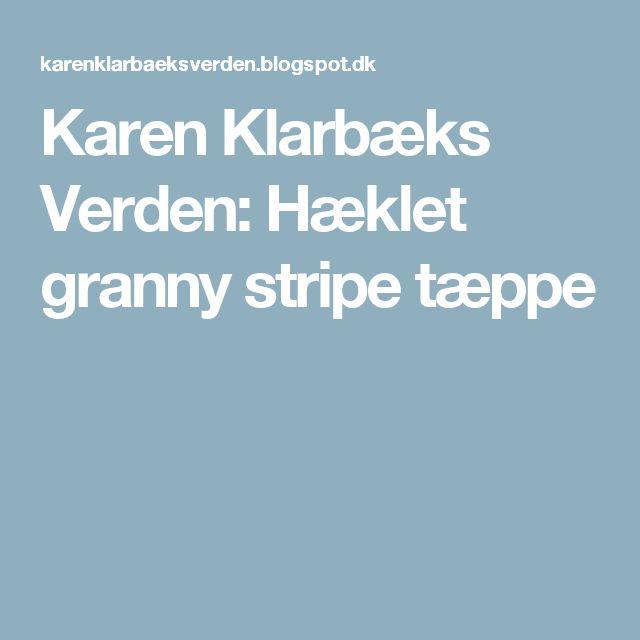 Karen Klarbæks Verden: Hæklet granny stripe tæppe