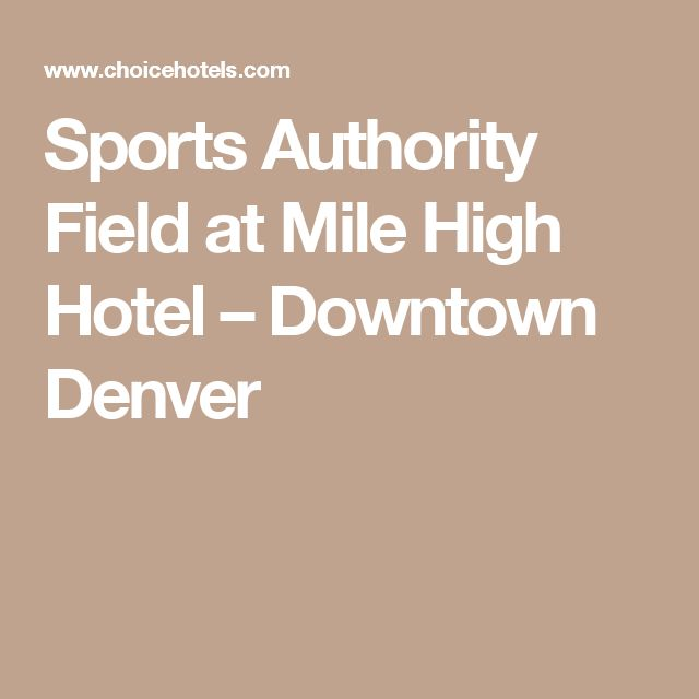 Sports Authority Field at Mile High Hotel – Downtown Denver