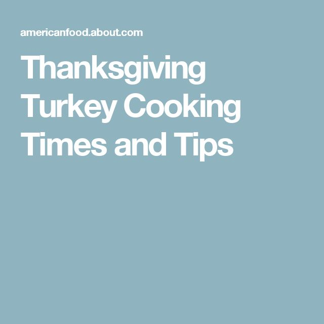 Thanksgiving Turkey Cooking Times and Tips