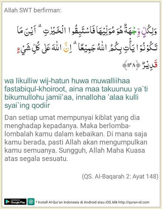 Albaqarah Ayat 148 : albaqarah, Allah, Berfirman:, وَلِكُلٍّ, وِّجْهَةٌ, هُوَ, مُوَلِّيْهَا, فَاسْتَبِقُوا, الْخَيْرٰتِ, اَيْنَ, مَا, تَكُوْنُوْا, يَأْتِ, بِكُمُ, اللّٰهُ, جَمِيْعًا, اِنَّ, اللّٰهَ, ع…