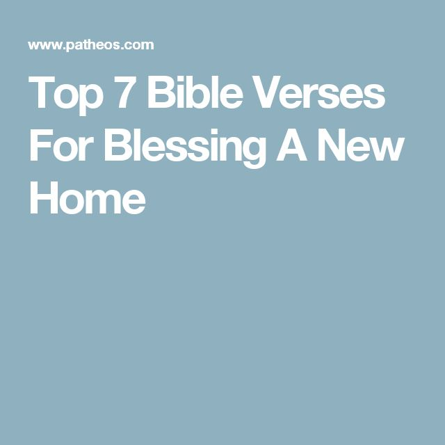 Top 7 Bible Verses For Blessing A New Home