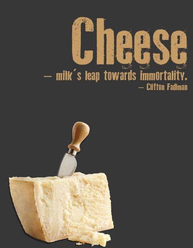 Incredible Quotes About Food (secondo questo detto il formaggio è la corsa del latte verso l'immortalità)