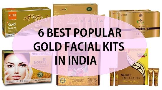 6 Best Gold Facial Kit Popular in India with Price
