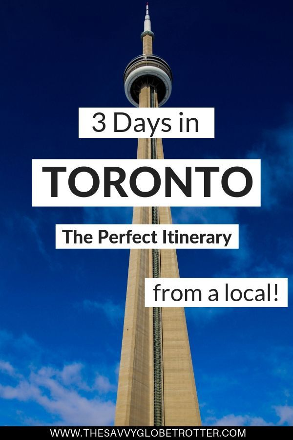 3 Days In Toronto The Perfect Itinerary For First Timers Written By A Local Toronto Vacation Toronto Travel Ontario Travel