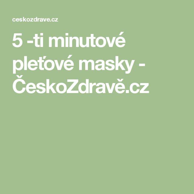 5 -ti minutové pleťové masky - ČeskoZdravě.cz