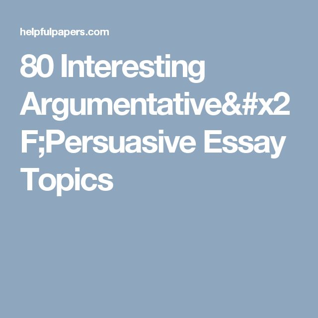 great argumentative essay topics 282 argumentative speech topics and ideas: social issues, media, technology,  ethics, religion, education,  decreasing the wealth tax is good for the economy.