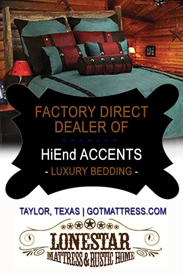 """We are now Factory Direct Dealers for """"HiEND ACCENTS"""", bedding and accessories, here are some pictures of a few examples. They have exceptional quality and specialize in western & southwestern bedding & accessories. We'll beat anybody's pricing, especially with a mattress purchase. We are located at: 4105 W. 2nd Street HWY 79, Suite D in Taylor, Texas. www.gotmattress.com"""