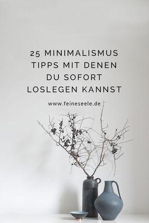 Minimalistisch leben: 25 Tipps und Ideen für mehr Klarheit