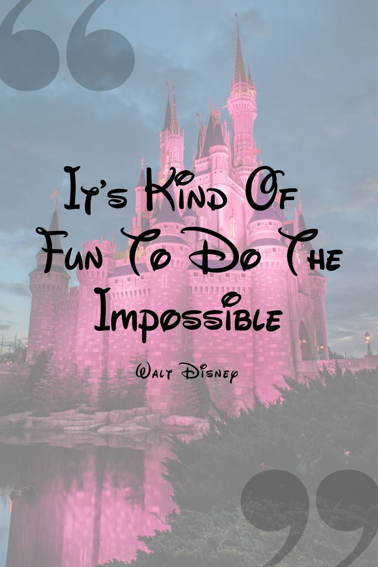 Best Disney Quotes   It's Kind of Fun to do the Impossible – Walt Disney
