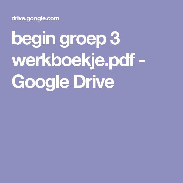 begin groep 3 werkboekje.pdf - Google Drive