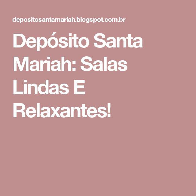 Depósito Santa Mariah: Salas Lindas E Relaxantes!