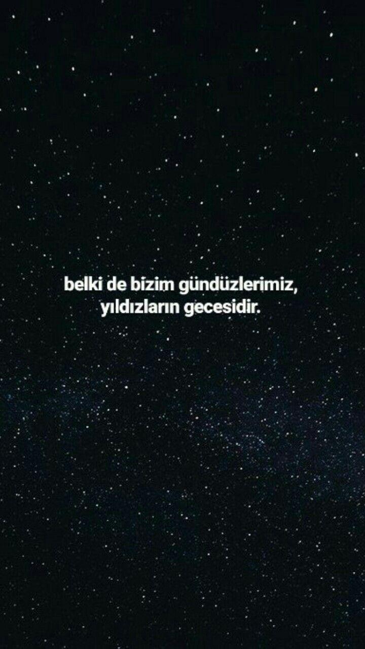 Belkide bizim gündüzlerimiz, yıldızların gecesidir