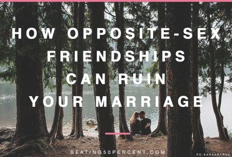 A relationship with the opposite sex can only go so far before it starts infringing on the covenant of your marriage.