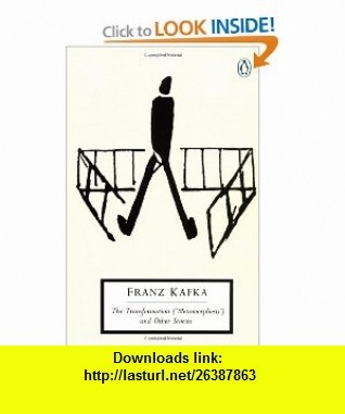 The Transformation (Metamorphosis) and Other Stories Works Published During Kafkas Lifetime (Classic, 20th-Century, Penguin) (9780140184785) Franz Kafka, Malcolm Pasley , ISBN-10: 0140184783  , ISBN-13: 978-0140184785 ,  , tutorials , pdf , ebook , torrent , downloads , rapidshare , filesonic , hotfile , megaupload , fileserve