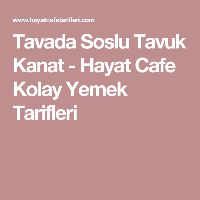 Tavada Soslu Tavuk Kanat - Hayat Cafe Kolay Yemek Tarifleri