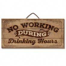 Keine Arbeit während der Trinkstunden Holzschild # Möbel & Holzbearbeitungspläne