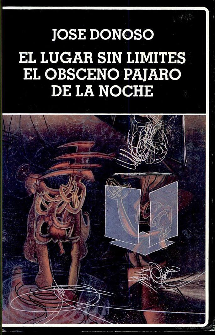 El lugar sin límites ; El obsceno pájaro de la noche - José Donoso - Google Books