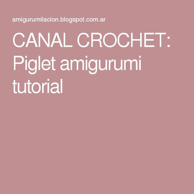 CANAL CROCHET: Piglet amigurumi tutorial