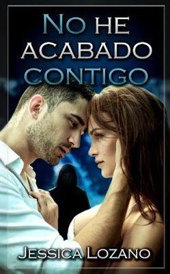 Blog Literario Adictabooks: Jessica Lozano - No he acabado contigo #Reseña
