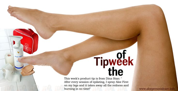 """Tip of the week This week's product tip is from Dina Stan: """"After every session of epilating, I spray Aloe First on my legs and it takes away all the redness and burning in no time!"""""""