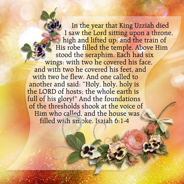 In the year that King Uzziah died I saw the Lord sitting upon a throne, high…