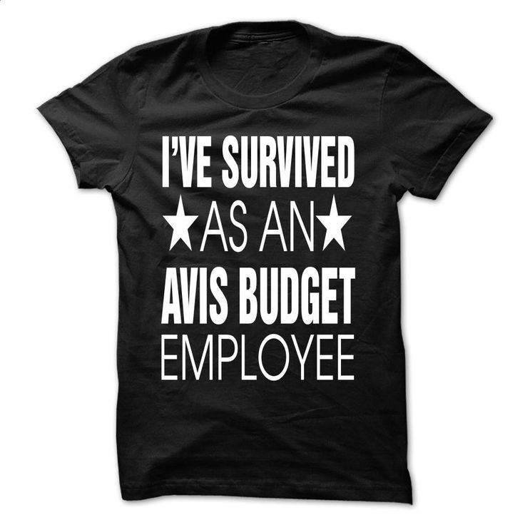 LT – IVE SURVIVED AS AN AVIS BUDGET EMPLOYEE T Shirt, Hoodie, Sweatshirts - hoodie #clothing #T-Shirts