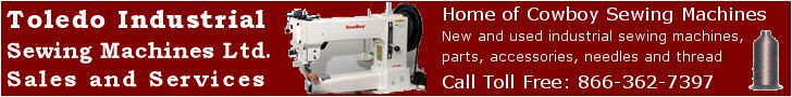 Toledo Industrial Sewing Machines, Ltd. Sales, Service, Parts, Accessories, Needles, Thread. Home of Cowboy Sewing Machines in the USA. Call...