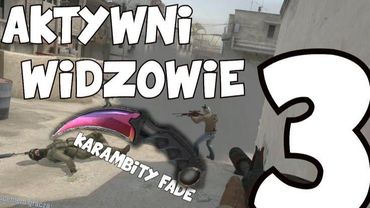 Aktywni Widzowie 3 - 2x Karambit fade fn!