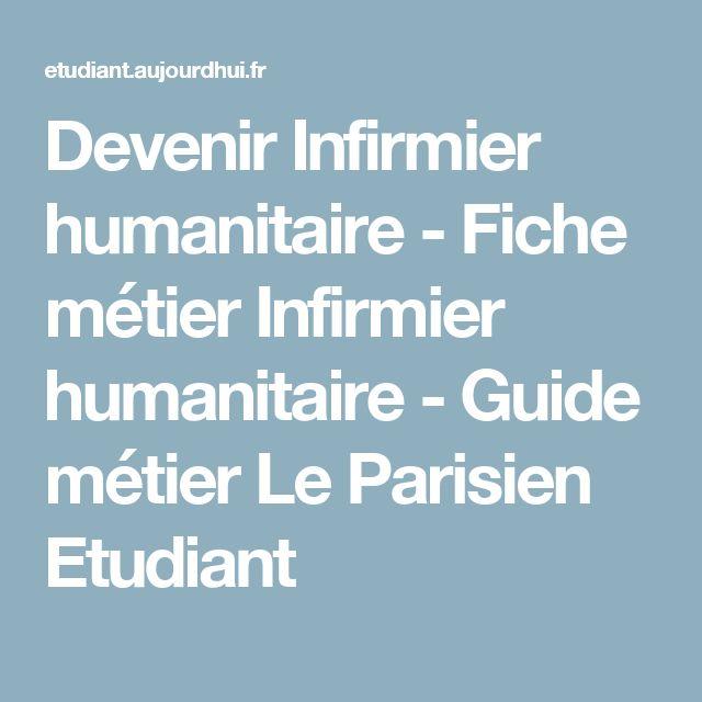 Devenir Infirmier humanitaire - Fiche métier Infirmier humanitaire - Guide métier Le Parisien Etudiant